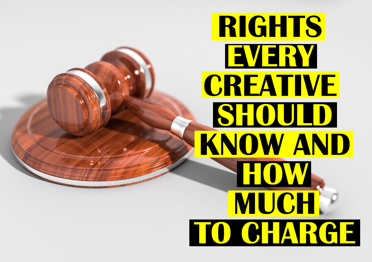 Creative Rights Every Freelancer Should Know and How Much to Charge