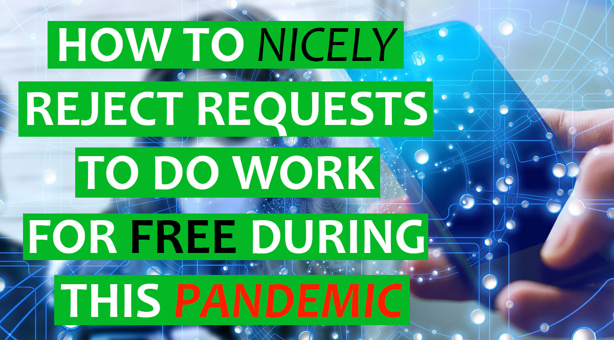 Signs You Are Being Lured to Work For Free During This Pandemic and Why Its Good to Say No