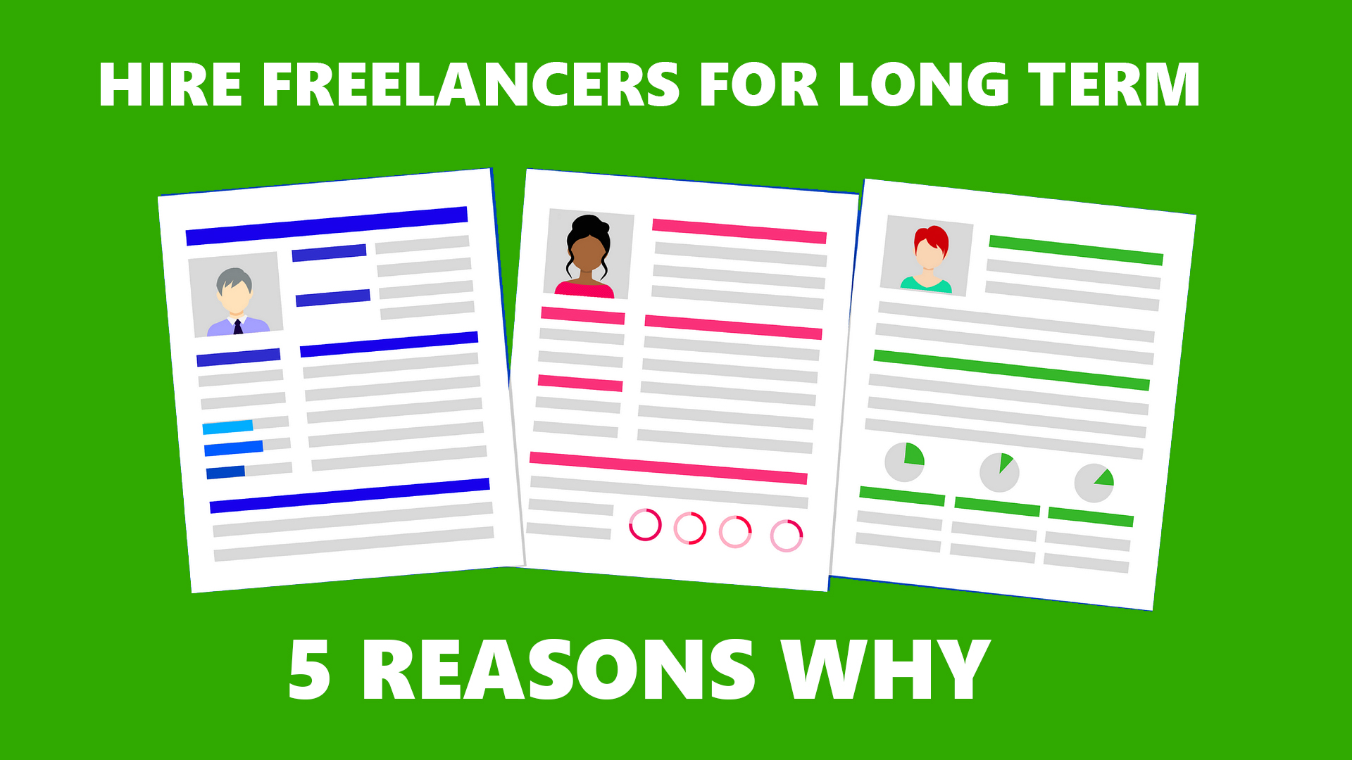 5 Reasons You Should Hire Freelancers For Long Term