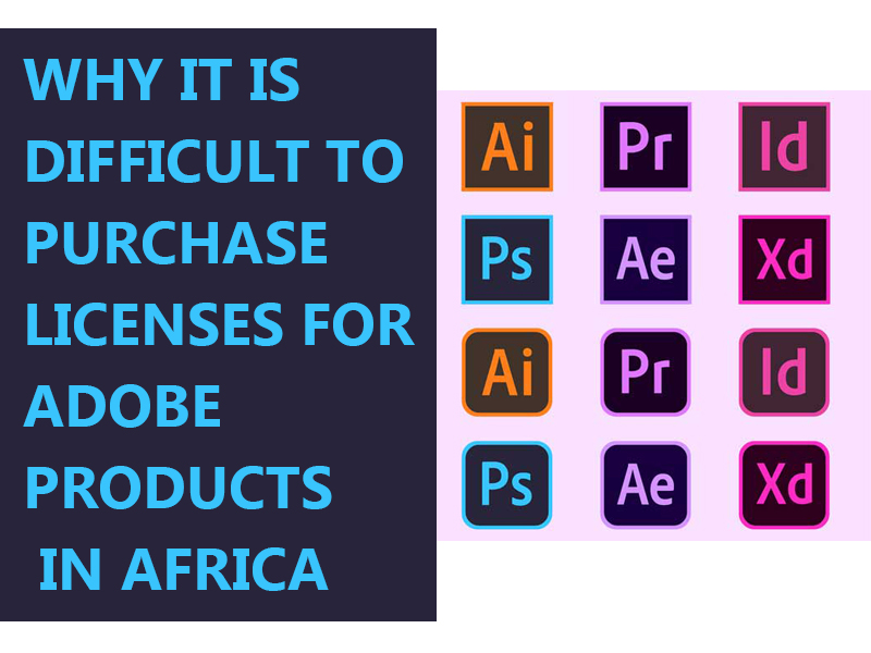 Why it is Difficult to Purchase Licenses For Adobe Products in Africa