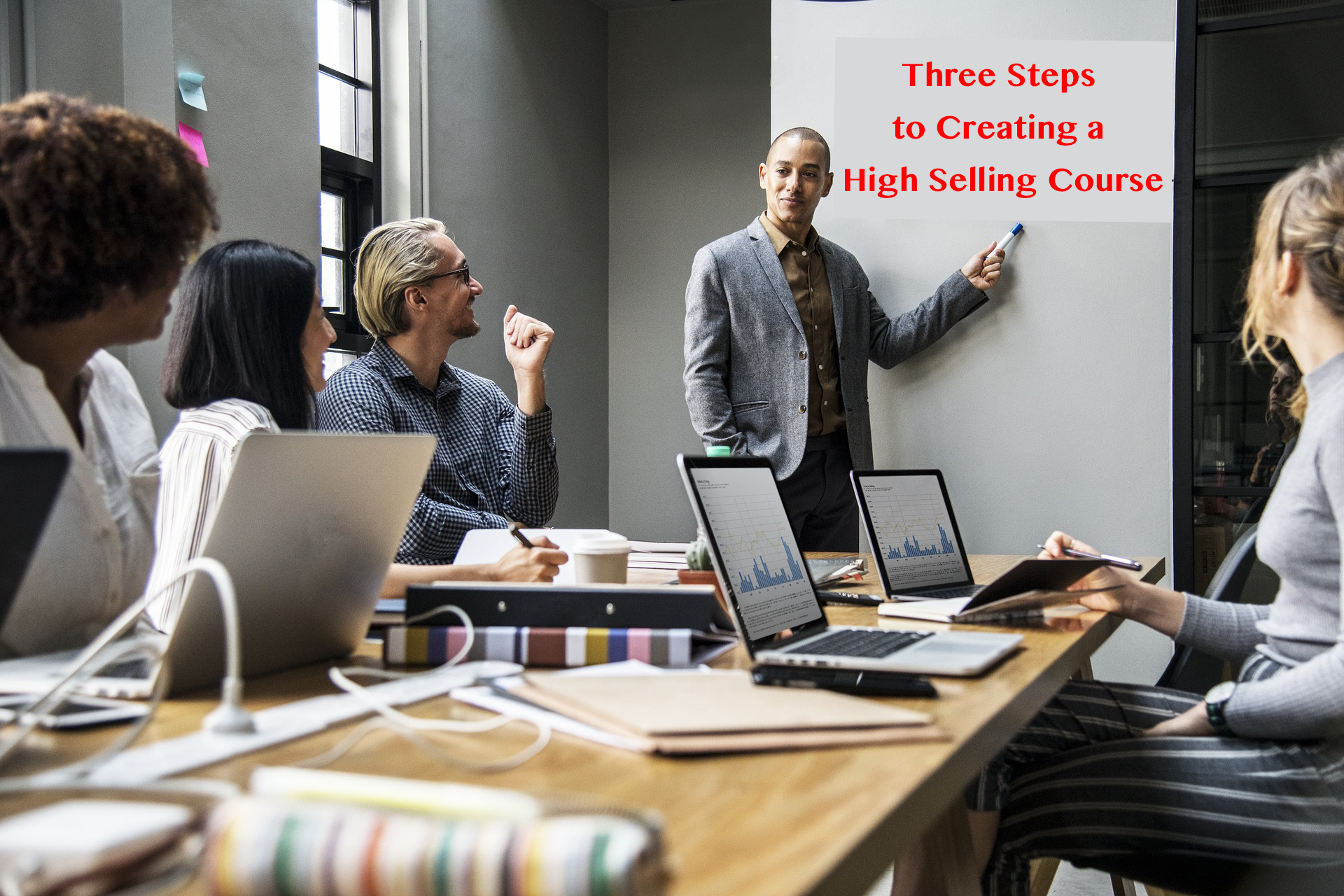 Read more about the article Three Steps to Creating a High Selling Course