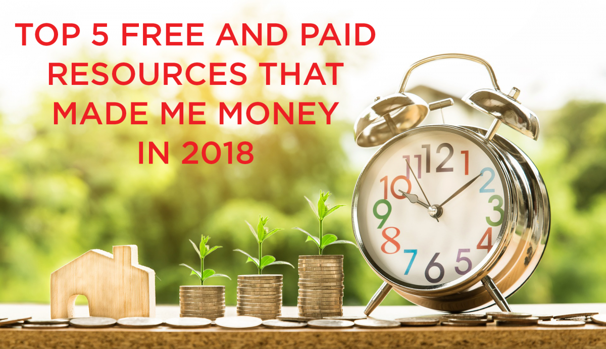 Top 5 Free and Paid Video Resources That Made Me Money in 2018