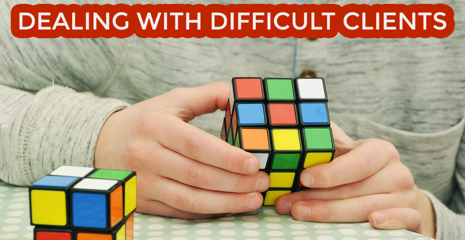 Read more about the article Dealing With Difficult Clients -4 Ways to Go Around It