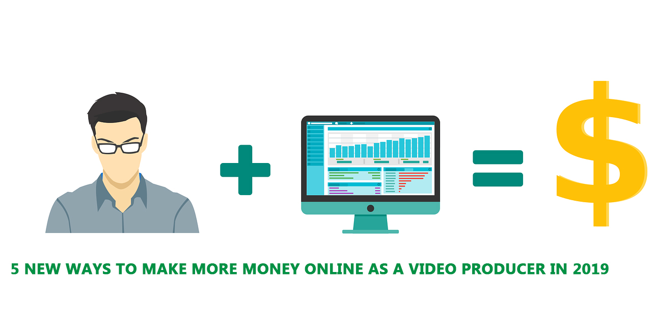 Read more about the article 5 New Ways to Make More Money Online As a Video Producer in 2020