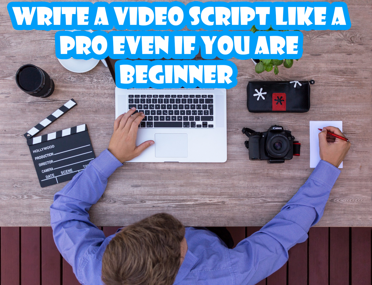Write a Video Script Like a Pro Even if You are Beginner