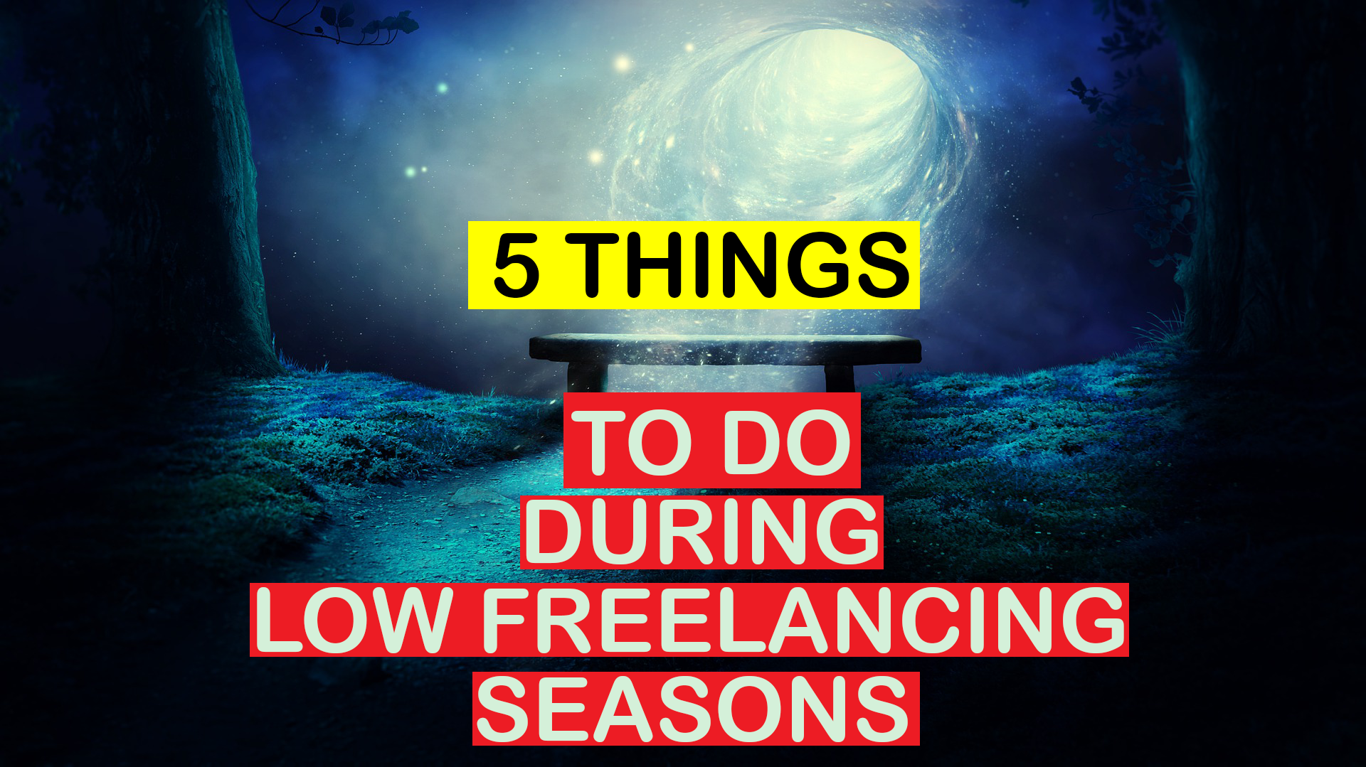 Read more about the article 5 Things to do During Low Freelancing Seasons