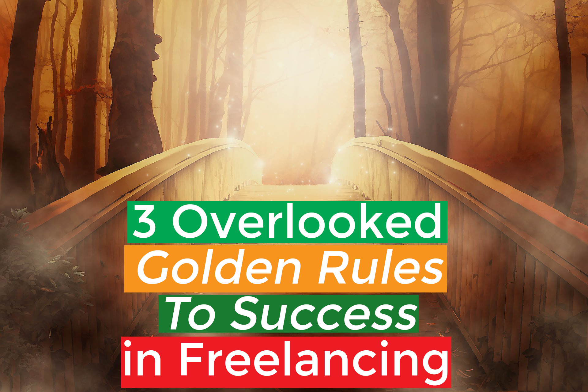 Read more about the article 3 Overlooked 'Golden Rules To Succeed' in Freelancing