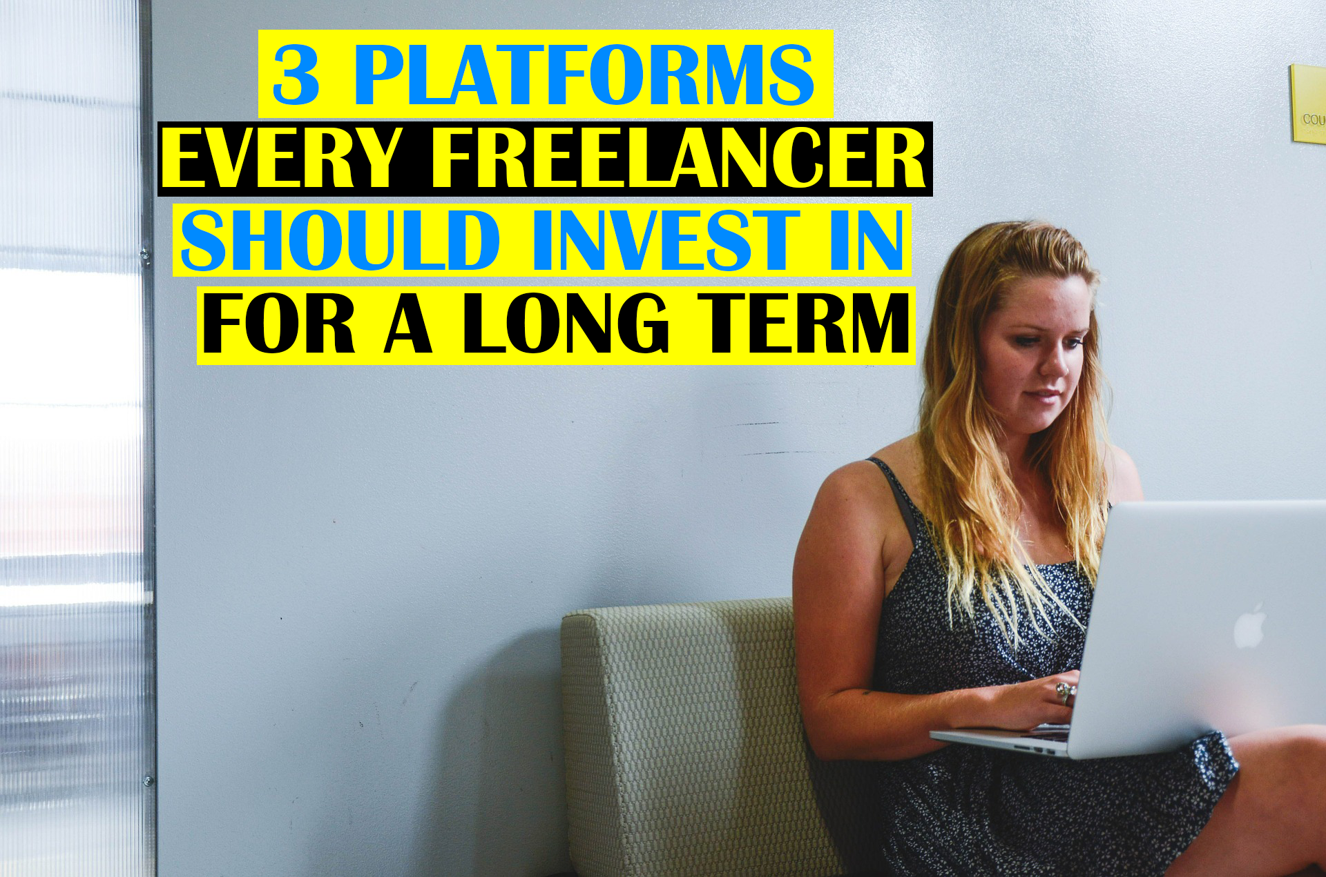 3 Platforms Every Freelancer Should Invest in For a Long Term