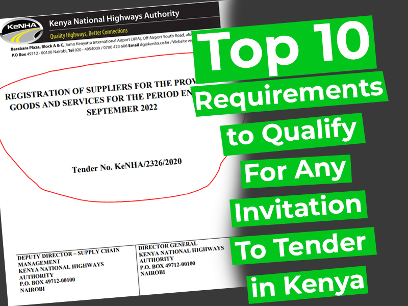 Top 10 Requirements to Qualify For Any Invitation To Tender in Kenya