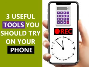 3 Useful Tools on Your Android Phone